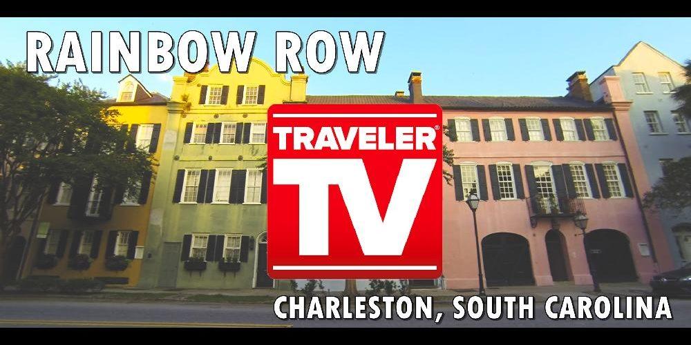 Rainbow Row - Traveler TV